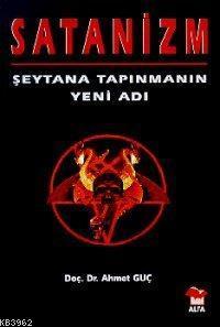 Satanizm; Şeytana Tapınmanın Yeni Adı