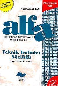 Alfa Teknik Terimler Sözlüğü; (ingilizce - Türkçe)
