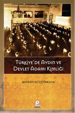 Türkiye'de Aydın ve Devlet Adamı Kimliği