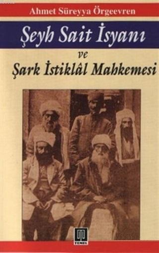 Şeyh Sait İsyanı ve Şark İstiklal Mahkemesi
