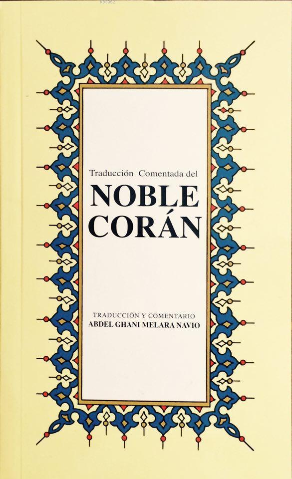 Traduccion Comendata del Noble Coran; İspanyolca Kur'ân-ı Kerîm Meâli (küçük boy, ipek şamua kâğıt, karton kapak)