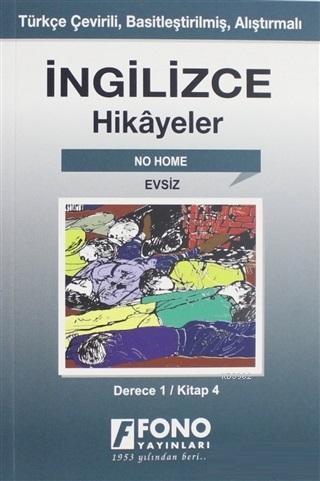 İngilizce Hikayeler - Evsiz (Derece 1); Türkçe Çevirili, Basitleştirilmiş, Alıştırmalı