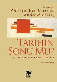 Tarihin Sonu mu?; Fukuyama-Marx-Modernite