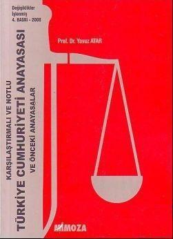 Türkiye Cumhuriyeti Anayasası ve Önceki Anayasalar; Karşılaştırmalı ve Notlu