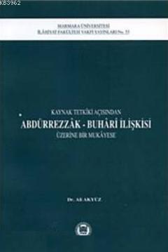 Kaynak Tetkiki Açısından Abdürrezzak Buhari İlişkisi Üzerine Bir Mukayese