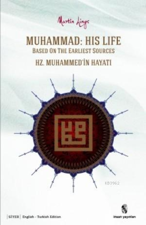 Muhammad: His Life Based on The Earliest Sources; Hz. Muhammed'in Hayatı