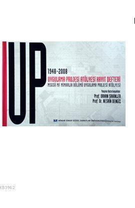 Up 1948-2008 Uygulama Projesi Atölyesi Kayıt Defteri