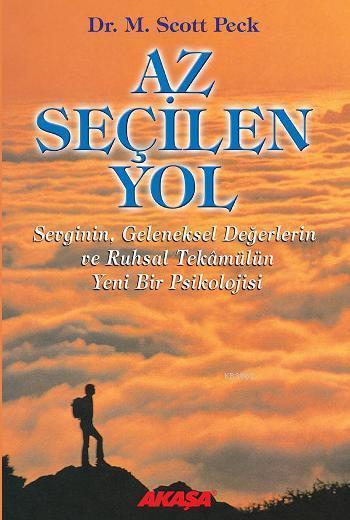 Az Seçilen Yol; Sevginin, Geleneksel Değerlerin ve Ruhsal Tekâmülün Yeni Bir Psikolojisi