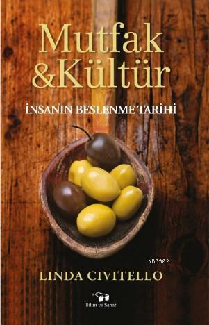 Mutfak ve Kültür; İnsanın Beslenme Tarihi