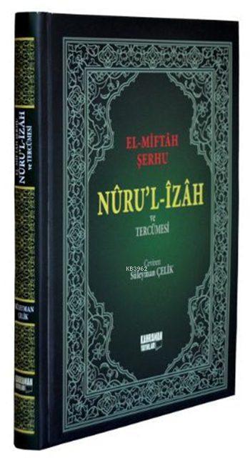 El-Miftah Şerhi (Şamua, Büyük Boy); Nuru'l-İzah ve Tercümesi