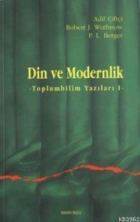 Din ve Modernlik; Toplum Bilim Yazıları 1