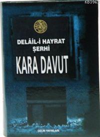 Kara Davut; Delal-i Hayrat Şerhi (Ciltli)