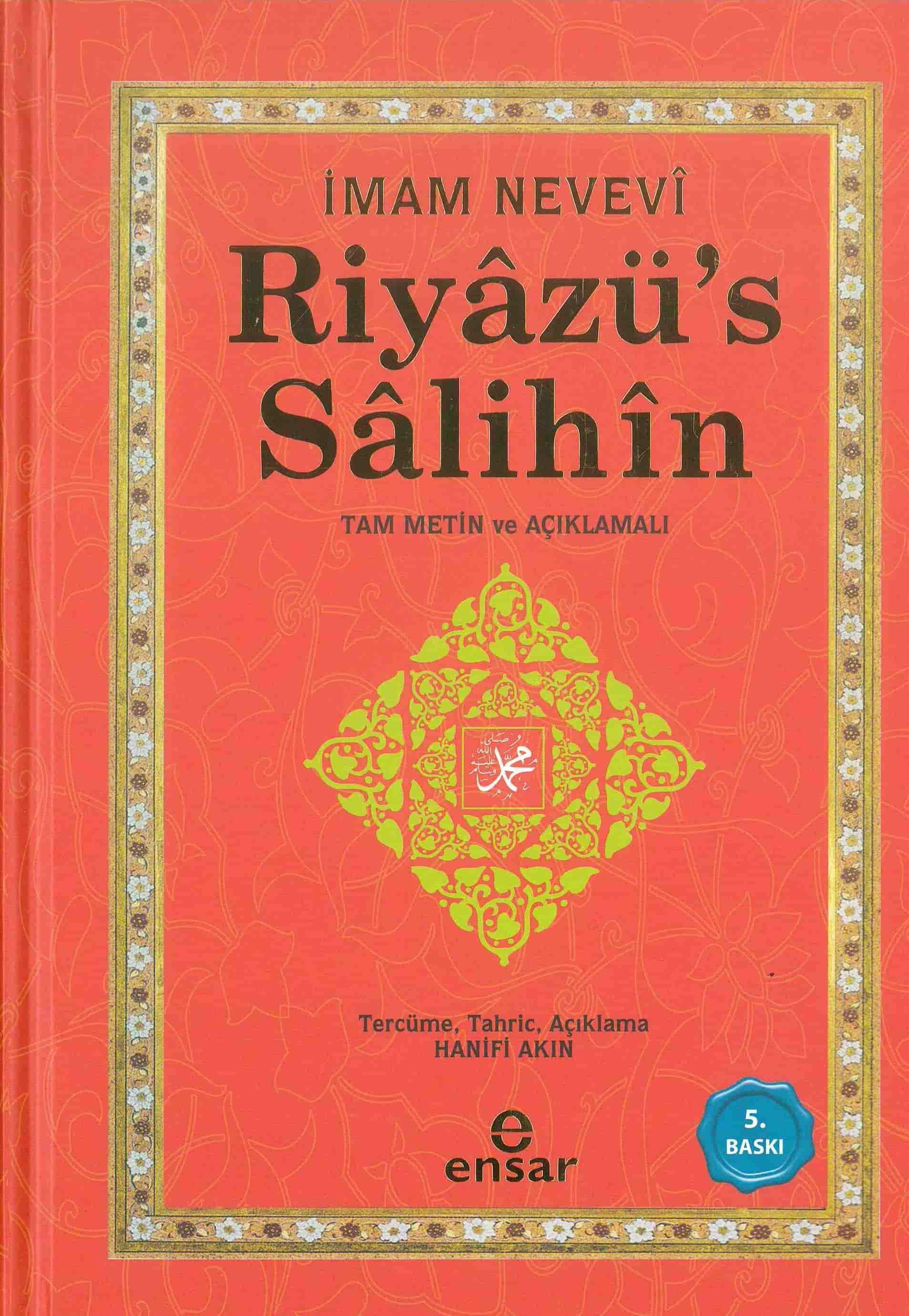 Riyâzü's Sâlihîn; Tam Metin ve Açıklamalı