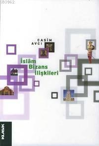 İslâm Bizans İlişkileri