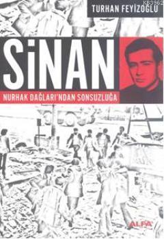 Sinan; Nurhak Dağları'ndan Sonsuzluğa