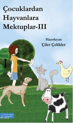 Çocuklardan Hayvanlara Mehtuplar III