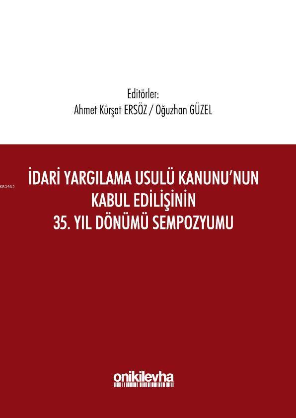 İdari Yargılama Usulü Kanunu'nun Kabul Edilişinin 35. Yıl Dönümü Sempozyumu