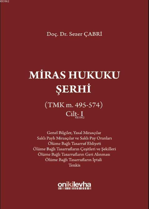 Miras Hukuku Şerhi (TMK m. 495-574) Cilt I