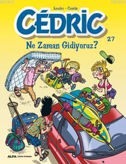 Cedric 27 - Ne Zaman Gidiyoruz ?; Evimizin ''Haylaz Çocuğu'' Cedric tüm sevimli yaramazlıklarıyla!..