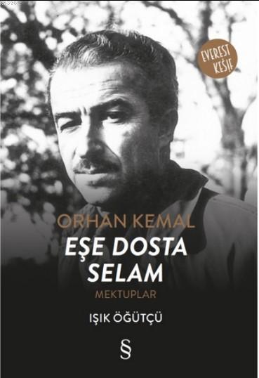 Orhan Kemal - Eşe Dosta Selam; Mektuplar