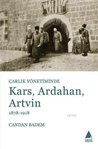 Çarlık Yönetiminde Kars, Ardahan, Artvin (1878-1918)