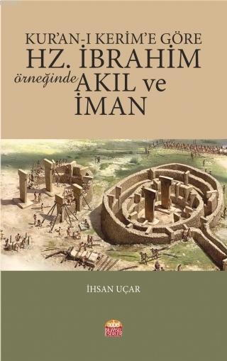 Kur'an-ı Kerim'e Göre Hz. İbrahim Örneğinde Akıl ve İman