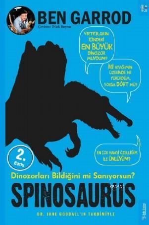 Spinosaurus; Dinozorları Bildiğini mi Sanıyorsun?