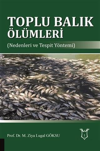 Toplu Balık Ölümleri; Nedenleri ve Tespit Yöntemi