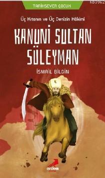 Üç Kıtanın ve Üç Denizin Hakimi Kanuni Sultan Süleyman