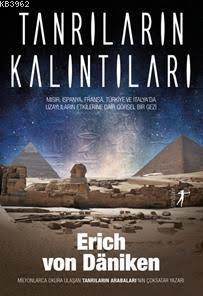 Tanrıların Kalıntıları; Mısır, İspanya, Fransa, Türkiye Ve İtalya'da Uzaylıların Etkilerine Dair Görsel Bir Gezi