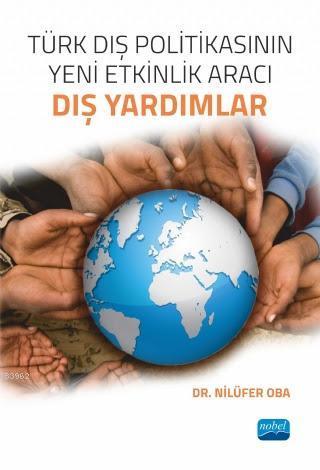 Türk Dış Politikasının Yeni Etkinlik Aracı Dış Yardımlar