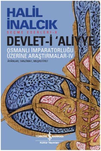 Devlet-i 'Aliyye IV; Osmanlı İmparatorluğu Üzerine Araştırmalar Âvânlar, Tanzimat, Meşrutiyet