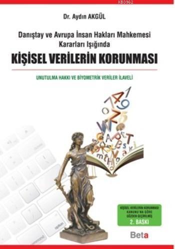 Kişisel Verilerin Korunması; Danıştay Ve Avrupa İnsan Hakları Mahkemesi Kararları Işığında