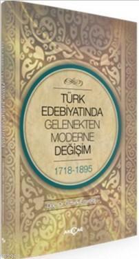 Türk Edebiyatında Gelenekten Moderne Değişim