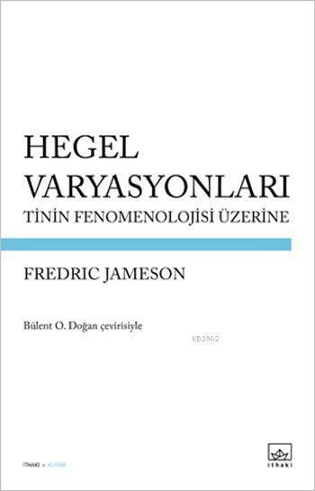 Hegel Varyasyonları; Tinin Fenomenolojisi Üzerine