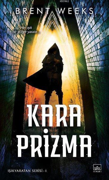 Kara Prizma; Her Işık Bir Gölge Yaratır