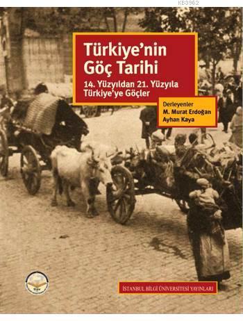 Türkiye'nin Göç Tarihi; 14. Yüzyıldan 21. Yüzyıla Türkiye'ye Göçler