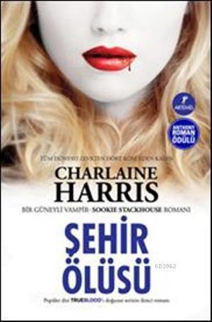 Şehir Ölüsü; Bir Güneyli Vampir Sookie Stackhouse serisi 2. Kitap