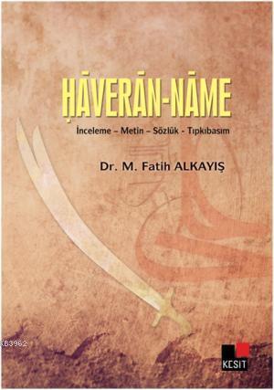 Haveran-Name; İnceleme - Metin - Sözlük - Tıpkıbasım