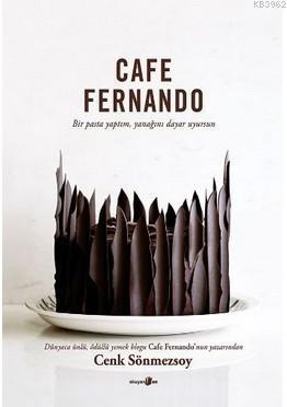Cafe Fernando; Bir Pasta Yaptım Yanağını Dayar Uyursun