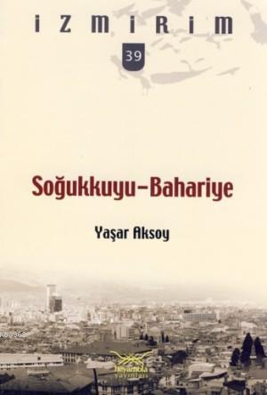 Soğukkuyu - Bahariye; İzmirim - 39