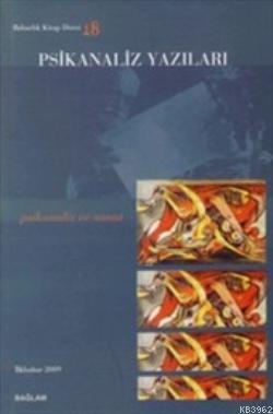 Psikanaliz Yazıları 18; Psikanaliz ve Sanat
