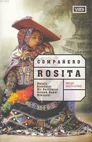 Companero Rosita; Perulu Kominist Bir Gerillanın Gerçek Hikayesi