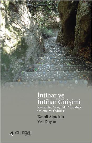 İntihar ve İntihar Girişimi; Kavramlar, Yaygınlık, Müdahele, Önleme ve Öyküler