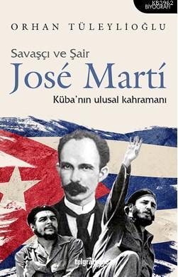 Savaşçı ve Şair Jose Martí