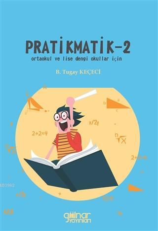 Pratikmatik -2; Ortaokul ve Lise Dengi Okullar İçin