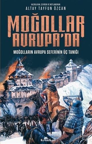 Moğollar Avrupa'da; Moğolların Avrupa Seferinin Üç Tanığı (1241-1242)