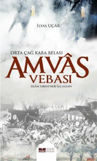 Amvâs Vebası - Orta Çağ Kara Belası; İslâm Tarihi' nde İlk Salgın