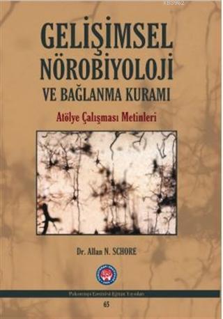 Gelişimsel Nörobiyoloji ve Bağlanma Kuramı; Atölye Çalışması Metinleri