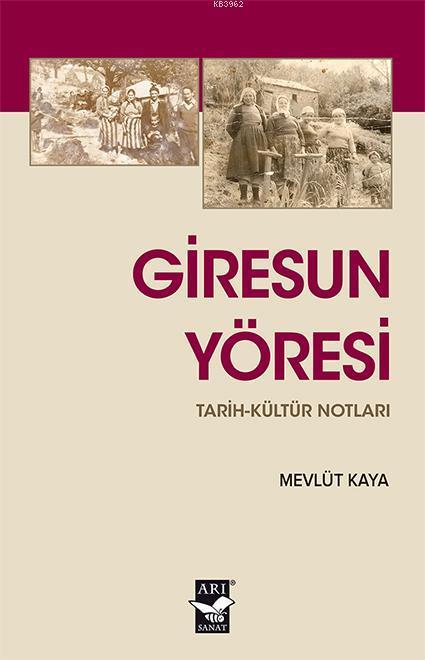 Giresun Yöresi Tarih Kültür Notları